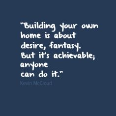 1000 images about beautiful home quotes on pinterest for Home construction quotes