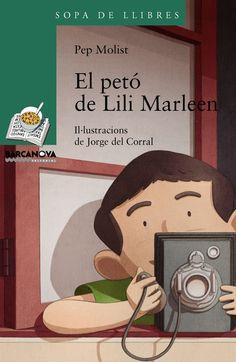 Molist, Pep. EL PETÓ DE LILI MARLEEN. Barcanova, 2014.