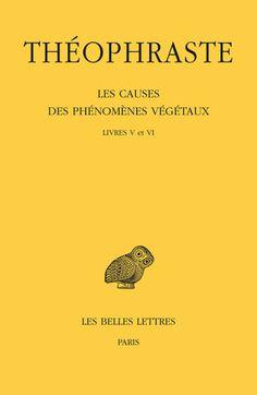Théophraste, Les Causes des phénomènes végétaux. Tome III : Livre V et VI