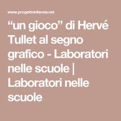 """""""un gioco"""" di Hervé Tullet al segno grafico - Laboratori nelle scuole   Laboratori nelle scuole"""