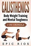 Free Kindle Book -   CALISTHENICS: Body Weight Training and Mental Toughness (2-IN-1) Bundle Check more at http://www.free-kindle-books-4u.com/sports-outdoorsfree-calisthenics-body-weight-training-and-mental-toughness-2-in-1-bundle/