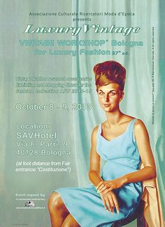 Vintage Workshop® Bologna 8-9 October 2013, in occasion of Lineapelle, at the SavHotel Bologna Fiera. The most exclusive Italian event for the Vintage fashion research. Open to both fashion pros and private vintage fans (admission fee).