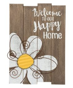 Look what I found on #zulily! Daisy 'Welcome to Our Happy Home' Wood Wall Sign #zulilyfinds