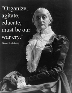 Susan Brownell Anthony - Prominent American civil rights leader played pivotal role in century women's rights movement to introduce women's suffrage in US. Co-founder of Women's Temperance Movement with Elizabeth Cady Stanton as President.