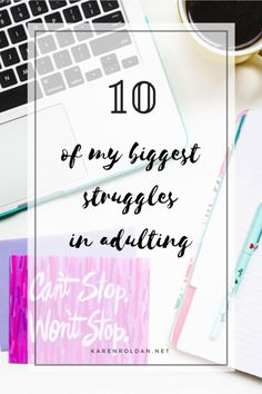 10 Of My Biggest Struggles in Adulting