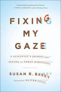 """Read """"Fixing My Gaze A Scientist's Journey Into Seeing in Three Dimensions"""" by Susan R. Barry available from Rakuten Kobo. A revelatory account of the brain's capacity for change When neuroscientist Susan Barry was fifty years old, she experie. Intensive Training, Vision Therapy, Journey, Reading Levels, Neuroscience, Book Cover Design, Book Design, The Book, Books To Read"""