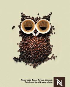 Nespresso Decaffeinato. on Behance. #owl #caffè #coffe #cafè #café #advertising #tagline #headline #slogan #baseline #copywriting #copy #claim #payoff