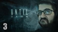 UNTIL DAWN - Ep 3 - Sustos