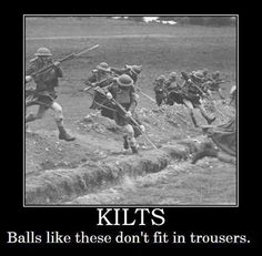 Kilts (Of course they wear nothing underneath kilts, if they did they would be called skirts.) ;-D