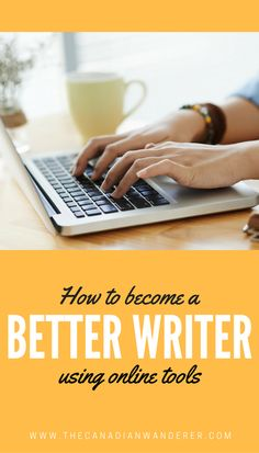 How to Become a Better Writer | Live Abroad | Study Abroad | Work Abroad | Teach English | Learn English | Language Learning | Linguistics | Grammarly | Writing
