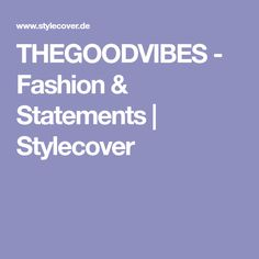 THEGOODVIBES - Fashion & Statements | Stylecover