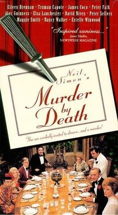 Murder by Death! Being a heavy mystery reader, I laughed ridiculously hard all the way through the movie. The cast is brilliant, and Neil Simon's writing is brilliant, as usual. <3 this movie!!!