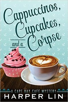 Cappuccinos, Cupcakes, and a Corpse (A Cape Bay Cafe Mystery Book 1) - Kindle edition by Harper Lin. Mystery, Thriller & Suspense Kindle eBooks @ Amazon.com.