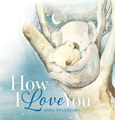 """The image """"How I Love You"""" (The Children's Book Council of Australia, Reading Stories, Reading Time, Mother's Day Theme, Bee Book, Book Reviews For Kids, Theme Pictures, I Love You, My Love, Children's Picture Books"""