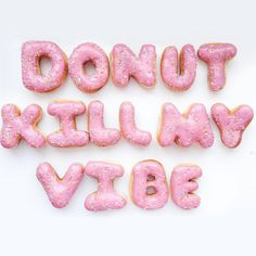 Donut do it! | vibes pink yummy positivity quotes |