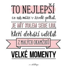 To najlepšie.... Story Quotes, Life Quotes, Best Quotes, Deep Memes, Happy Birthday Messages, Some Text, Soul Searching, Monday Motivation, Motto