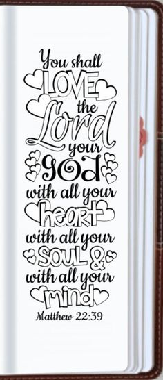"""Matthew 22:37 """"You shall love the Lord your God with all your heart, with all…"""