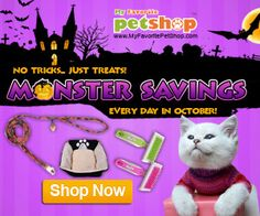 Monster savings each week in October from My Favorite Pet Shop!