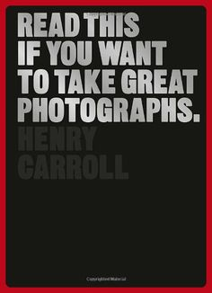 Read This If You Want to Take Great Photographs - Fun stuff and gift ideas (*Amazon Partner-Link)