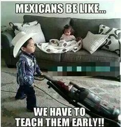 Pix For > Mexicans Be Like Quotes