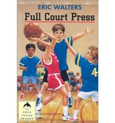 Full Court Press (Orca Young Readers) Eric Walters 1551431696 9781551431697 Nick, Kia and their basketball-playing pals are back in this sequel to Eric Walters very successful Three on Three. Making The Team, Long Shot, Used Books, Third Grade, Book Publishing, Childrens Books, At Least, Road Trip, This Or That Questions