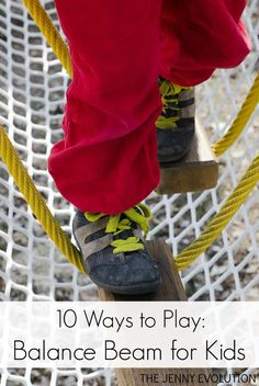 10 Ways to Play on a Balance Beam for Kids - Teaches them stability and body awareness   The Jenny Evolution