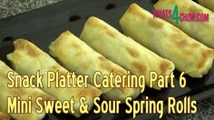 Snack Platter Catering Part 6 - Sweet & Sour Spring Rolls. Delicious Min...
