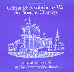 Colonial Revolutionary War Sea Songs and Chanteys