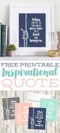 """Tie A Knot"" Free Printable Inspirational Quote,Free printable inspirational quote to use as wall art or to send to a friend who& going through a hard time. Love this quote! Free Printable Art, Printable Quotes, Free Printables, Cute Crafts, Diy Crafts, Bible Crafts, Nautical Quotes, Nautical Bathrooms, Craft Free"