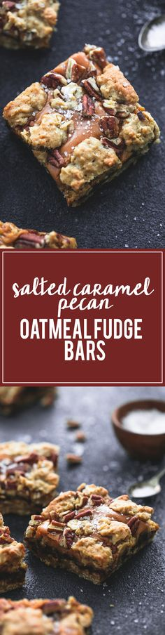 Salted Caramel Pecan Oatmeal Fudge Bars ~ like oatmeal cookies, but a whole lot better with the addition of fudge, caramel, sea salt and pecans! Cookie Desserts, Just Desserts, Cookie Recipes, Delicious Desserts, Dessert Recipes, Bar Recipes, Delicious Cookies, Fall Desserts, Oatmeal Fudge Bars