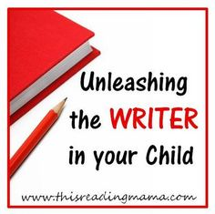 Unleashing the WRITER in Your Child {This Reading Mama} 5 Day Series.