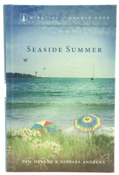 Miracles of Marble Cove Seaside Summer Pam Hanson Barbara Andrews Guideposts HB