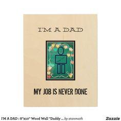 "I'M A DAD : 8""x10"" Wood Wall ""Daddy Cool"" Art Wood Wall Art"