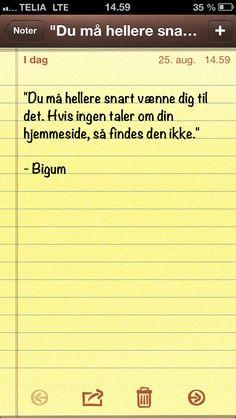 """""""Du må hellere snart vænne dig til det. Hvis ingen taler om..."""" (Dagens citat af @Thomas Bigum)"""