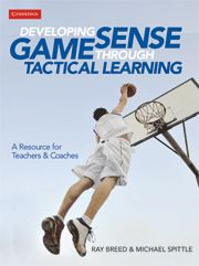 Developing Game Sense through Tactical Learning: A Resource for Teachers and Coaches. Ray Breed y Michael Spittle.
