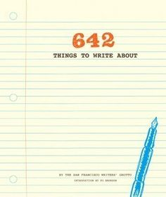 A journal full of writing prompts is a very good thing. :: 642 Things to Write About by San Francisco Writers Grotto