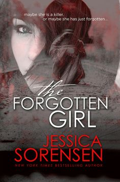 Jessica Sorensen's Blog: The Forgotten Girl