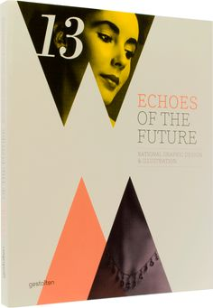 """""""Echoes of the Future"""" Graphic Design & Illustration.  Echoes of the Future is a stunning compilation of recent graphic design and illustration that is inspired by our collective visual memory"""