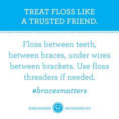 Braces tips. Floss.