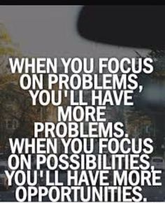 "Don't look past what's right in front of you. If you focus so hard on your ""problems,"" you may miss something great, and trust me...you'll look back with regret later, when that opportunity is gone. Later isn't so far down the road, either."