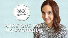 Make que usei no #tourddb - TV Beauté | Vic Ceridono