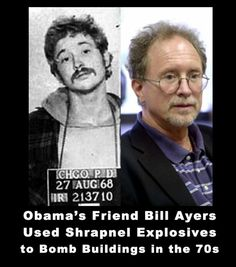 This is the company Obama keeps. Obama started his political career in the home of CONVICTED domestic terrorists Bill Ayers & Bernadine Doehrn (sp? Bill Ayers, Megyn Kelly, Weather Underground, Thing 1, Conservative Politics, Freedom Of Speech, Our Country, We The People, Stupid People
