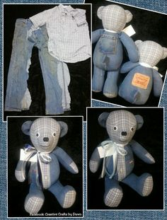 Memory Bears made from loved ones clothing. Find me on facebook: Creative Crafts by Dawn or check out my website creativecraftsbydawn.webs.com