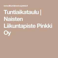 Tuntiaikataulu   Naisten Liikuntapiste Pinkki Oy