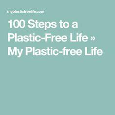 100 Steps to a Plastic-Free Life » My Plastic-free Life