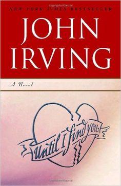 Until I Find You: John Irving: 9780345479723: Amazon.com: Books