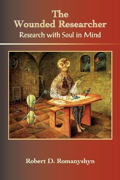 The Wounded Researcher: Research with Soul in Mind by Robert Romanyshyn http://www.amazon.com/dp/1882670477/ref=cm_sw_r_pi_dp_8ofPtb1ADBMFYJ70