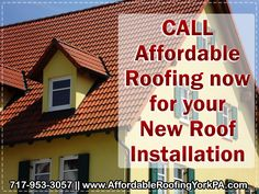 CALL Affordable Roofing now for your New Roof Installation @ call 717-953-3057!