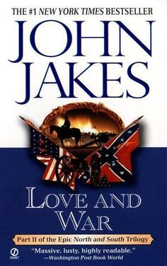 Love and War by John Jakes (AKA North and South Book 2)