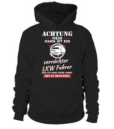LKW FAHRER VERRÜCKT - HIER BESTELLEN  #gift #idea #shirt #image #funny #job #new #best #top #hot #legal